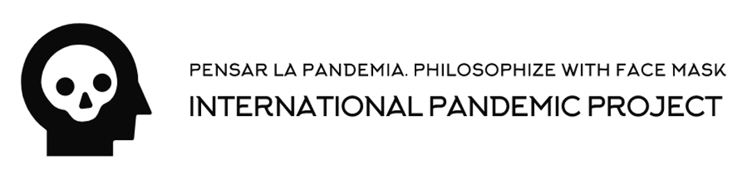 Pensar la pandemia. Philosophize With Face Mask International Pandemic Project